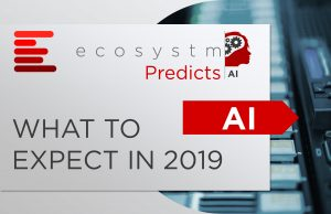 Ecosystm Predicts – Artificial Intelligence in 2019
