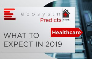 Ecosystm Predicts – Healthcare in 2019