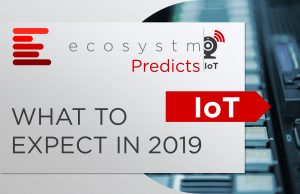 Ecosystm Predicts – IoT in 2019
