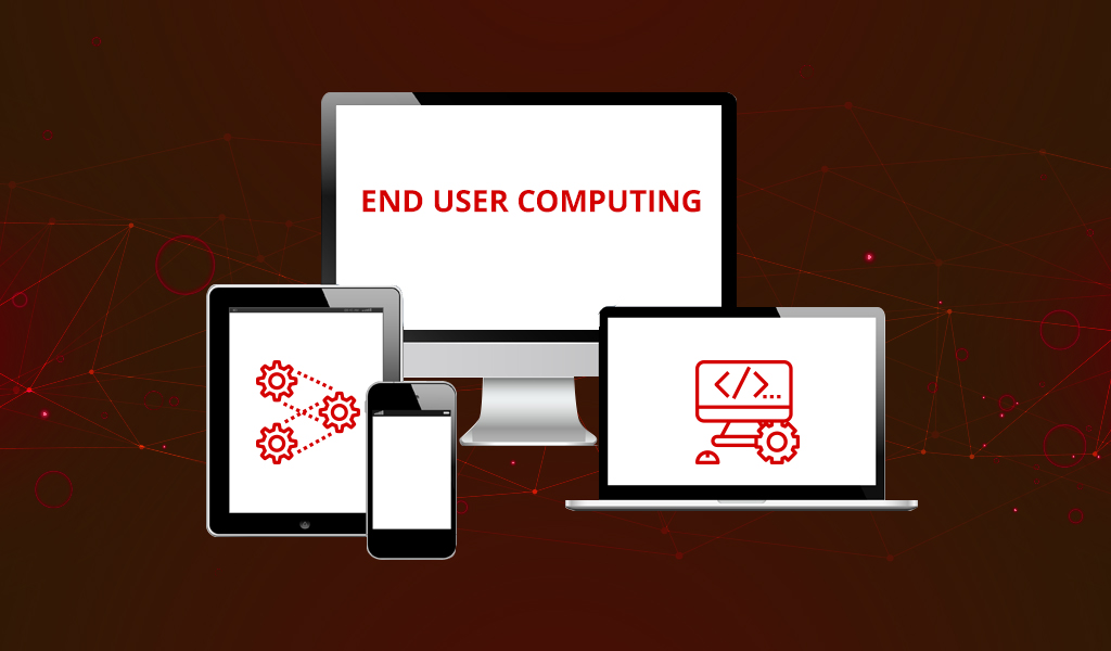 It's Time For End User Computing To Take Centre Stage