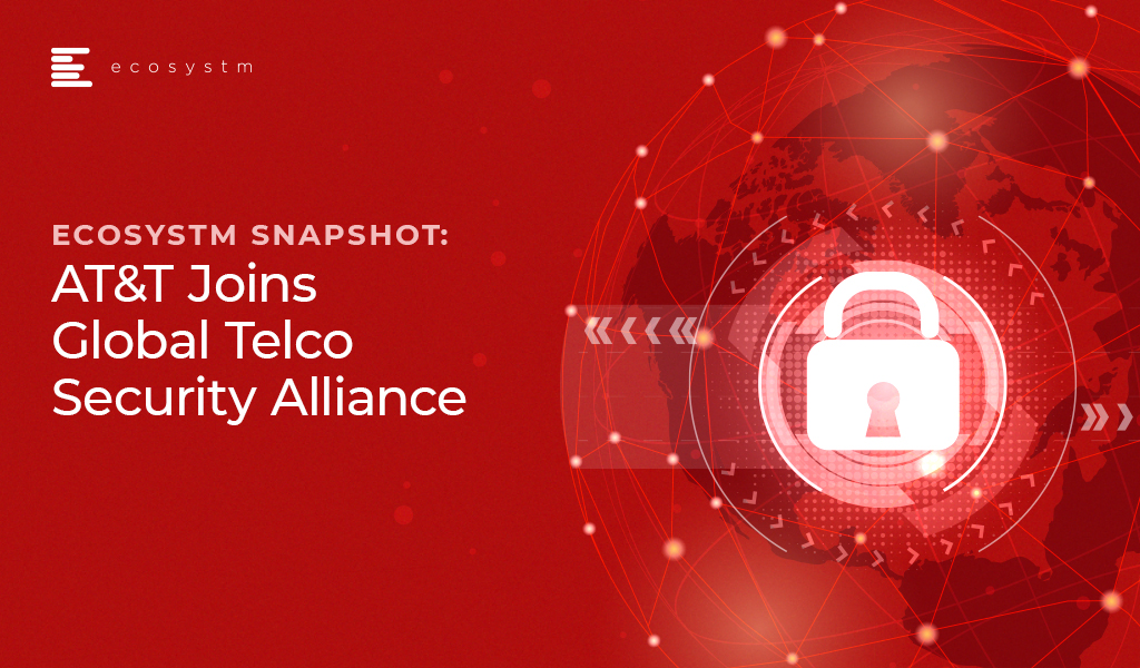Ecosystm Snapshot: AT&T Joins Global Telco Security Alliance