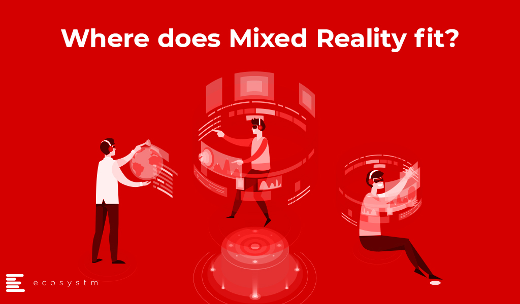 Forget AR and VR, it's a Game of Mixed Reality Now