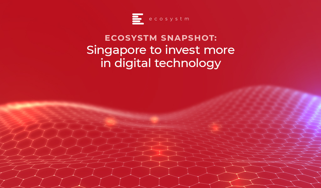 Ecosystm Snapshot: Singapore to invest more in digital technology R&D