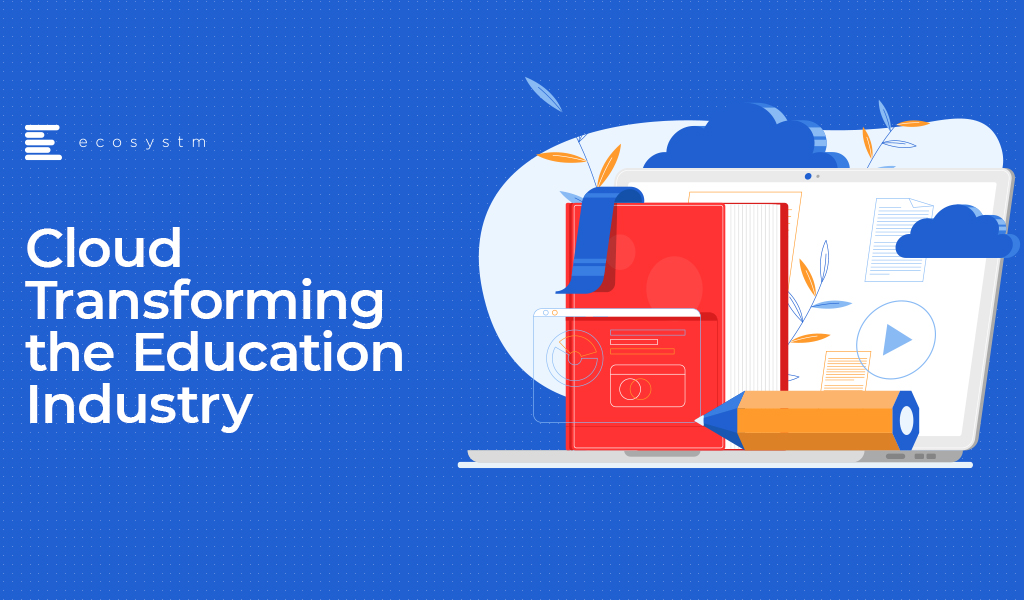 Cloud Transforming the Education Industry