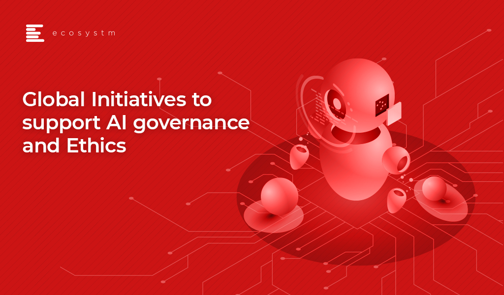 Global-Initiatives-to-support-AI-governance-and-Ethics