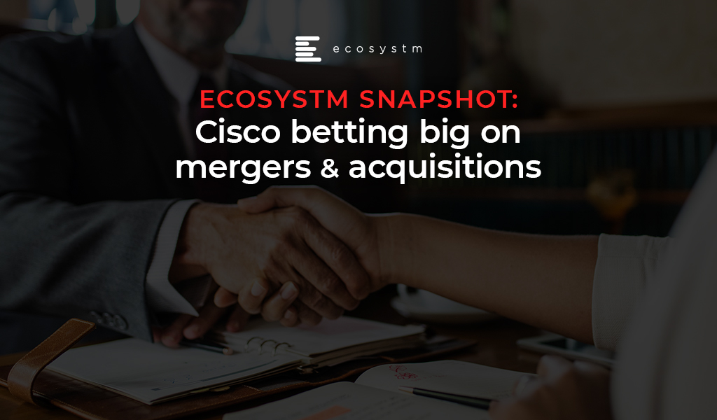 Cisco betting big on mergers and acquisitions