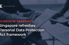 Ecosystm Snapshot: Singapore refreshes Personal Data Protection Act framework