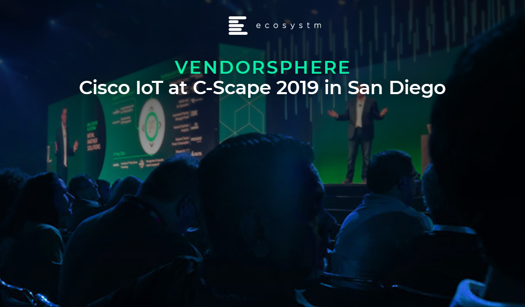 VendorSphere-Cisco-IoT-at-C-Scape-2019-in-San-Diego
