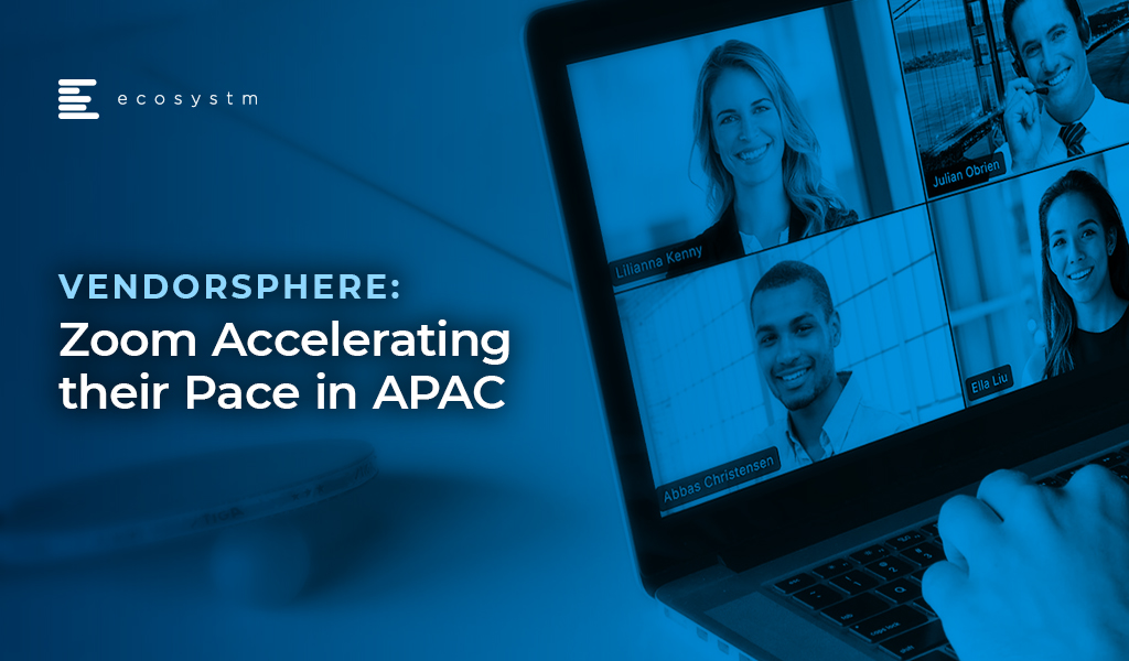 VendorSphere-Zoom-Accelerating-their-Pace-in-APAC