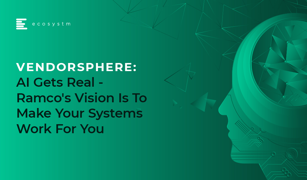 VendorSphere AI Gets Real Ramco Makes Your Systems Work For You