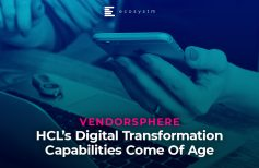 VendorSphere: HCL's Digital Transformation Capabilities Come Of Age