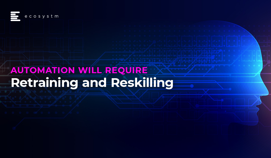 Automation will require Retraining and Reskilling