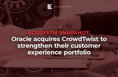 Ecosystm Snapshot: Oracle acquires CrowdTwist to strengthen their customer experience portfolio