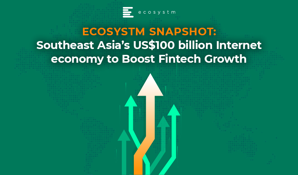 Southeast Asia's US$100 billion Internet economy to Boost Fintech Growth
