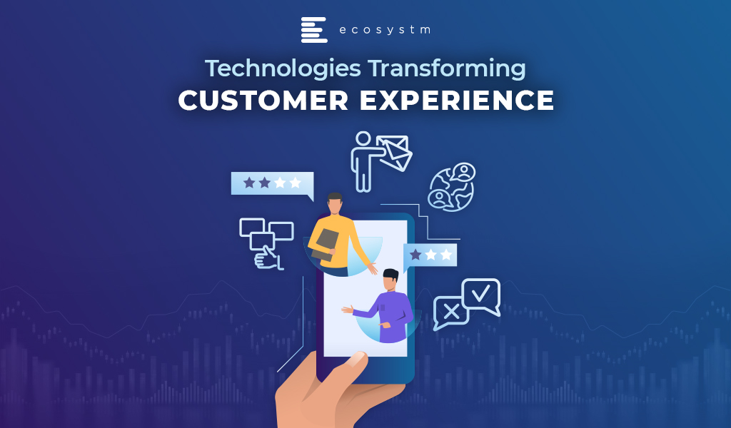 Technologies-Transforming-Customer-Experience
