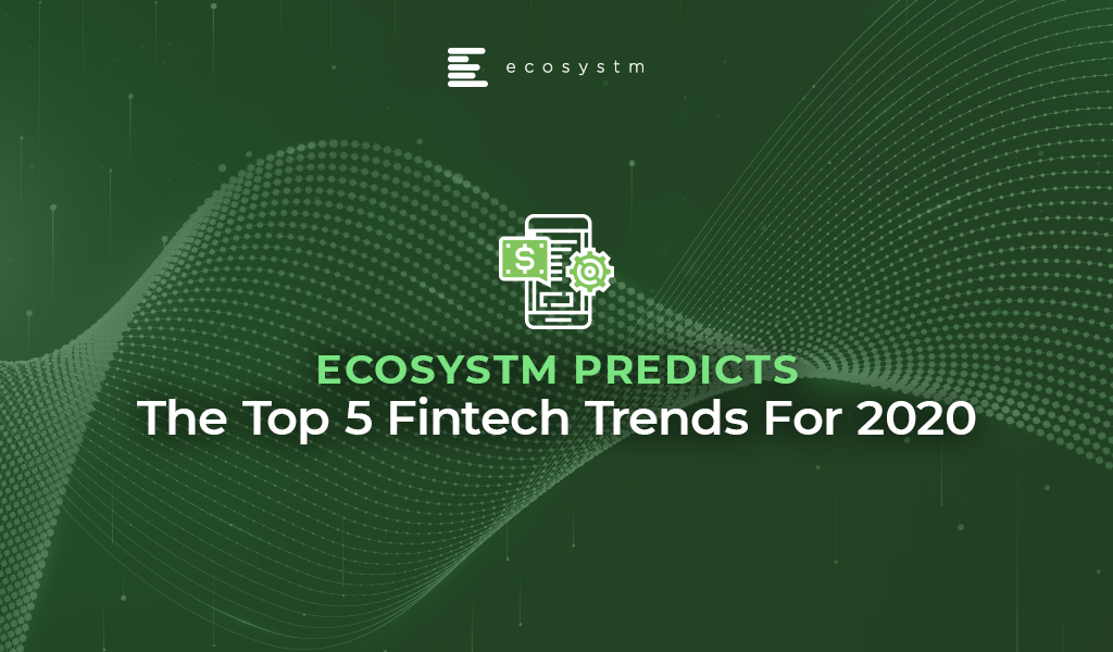 The Top 5 Fintech Trends For 2020
