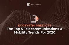 The Top 5 Telecommunications & Mobility Trends For 2020