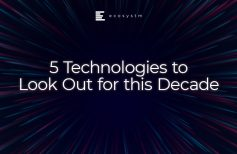 5 Technologies to Look Out for this Decade