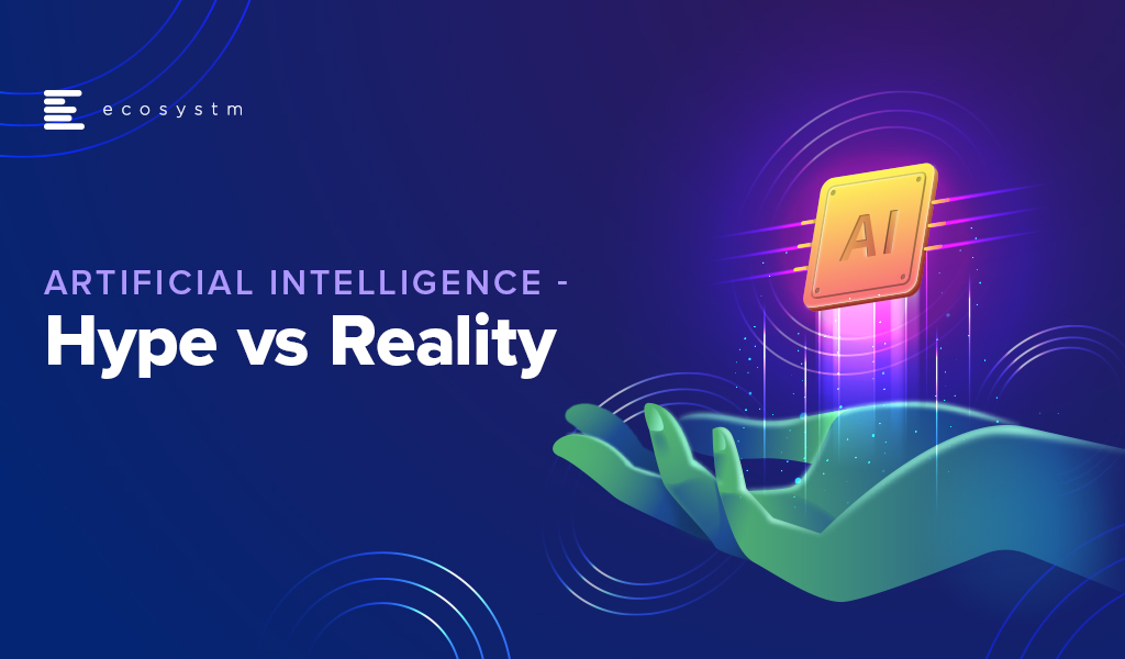 Artificial Intelligence(AI)-Hype-vs-Reality
