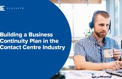 Building a Business Continuity Plan in the Contact Centre Industry