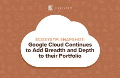 Google Cloud Continues to Add Breadth and Depth to their Portfolio