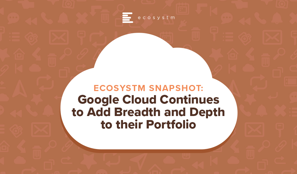 Google-Cloud-Continues-to-Add-Breadth-and-Depth-to-their-Portfolio