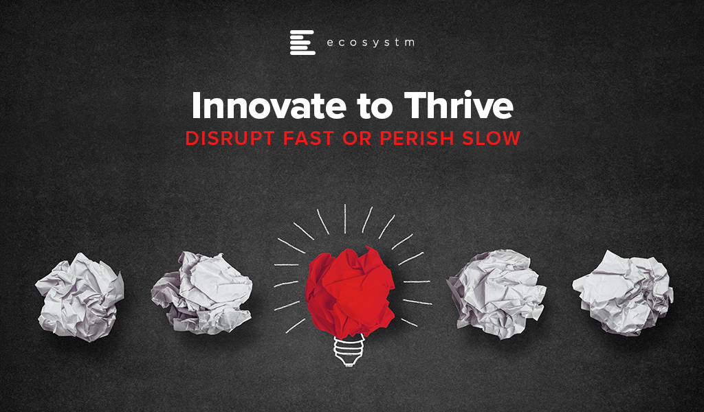 Innovate-to-Thrive-Disrupt-fast-or-Perish-slow