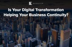 Is Your Digital Transformation Helping Your Business Continuity?