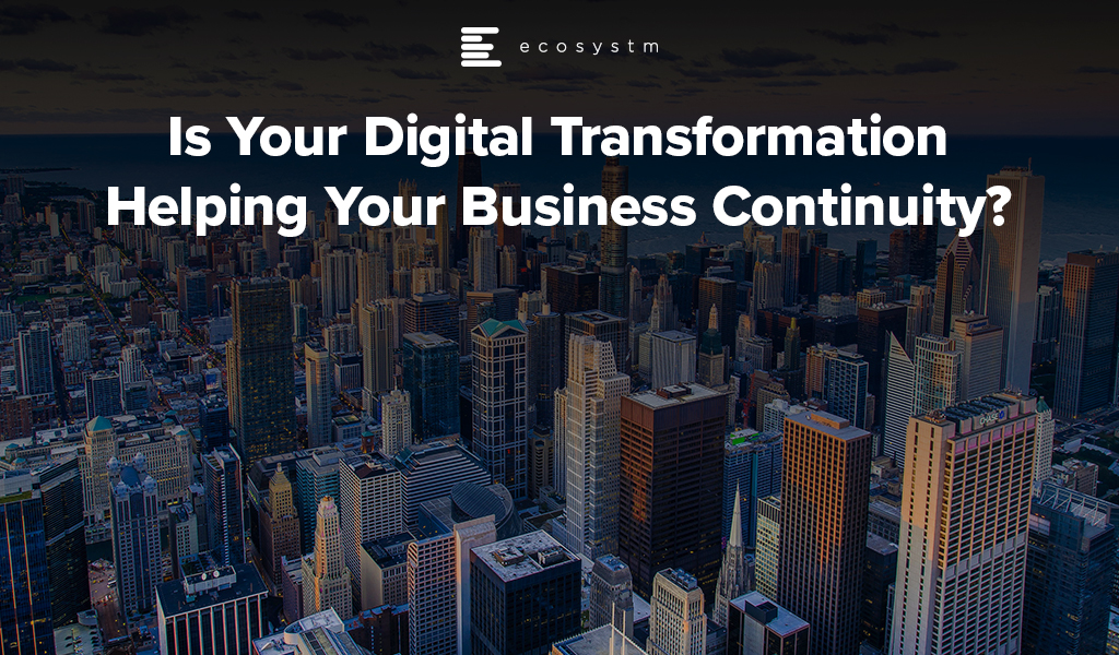 Is-Your-Digital-Transformation-Helping-Your-Business-Continuity