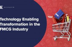 Technology Enabling Transformation in the FMCG Industry
