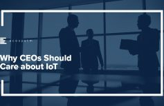 Why CEOs Should Care about IoT