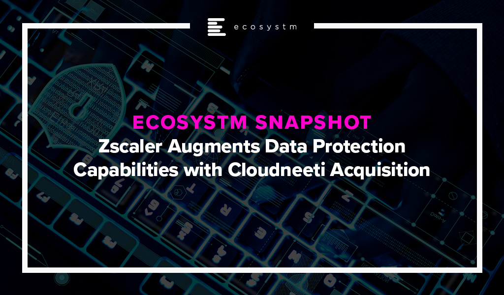 Zscaler-Augments-Data-Protection-Capabilities-with-Cloudneeti-Acquisition