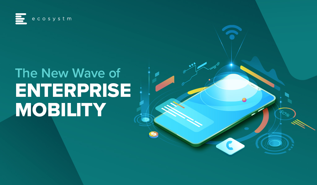 The-New-Wave-of-Enterprise-Mobility