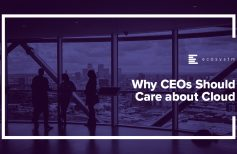Why CEOs Should Care about Cloud