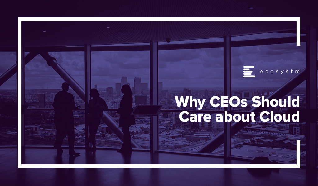 Why-CEO-Should-Care-about-Cloud