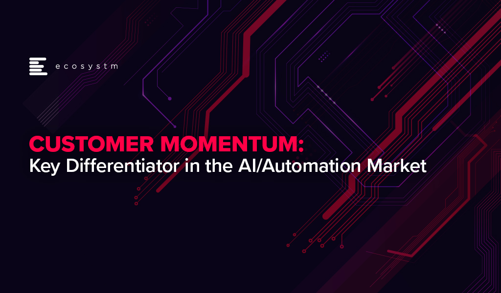 Customer-Momentum-Key-Differentiator-in-the-AI & Automation-Market