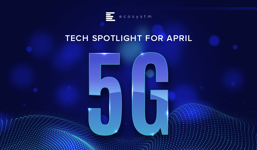 Tech-Spotlight-for-April-5G