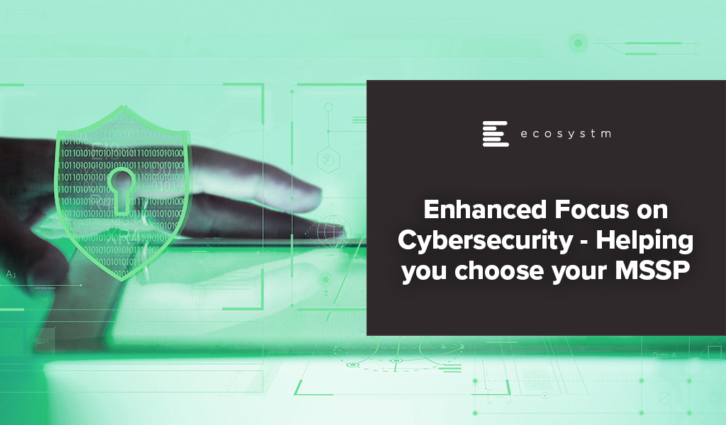 Focus-on-Cybersecurity-Helping-you-choose-your-Managed Security Service Provider