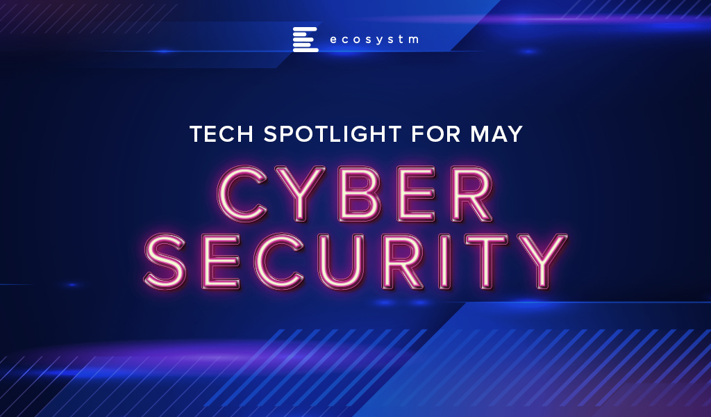 Tech-Spotlight-for-May-Cybersecurity