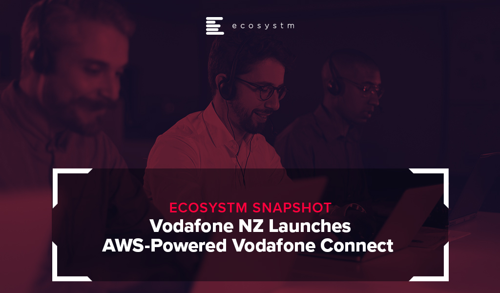Vodafone NZ Launches AWS-Powered Vodafone Connect