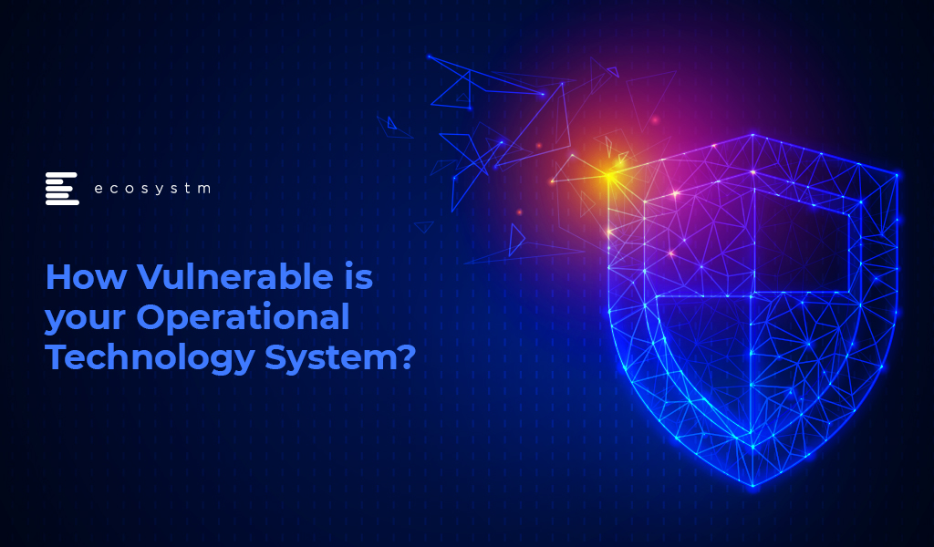 How-Vulnerable-is-your-Operational-Technology-System
