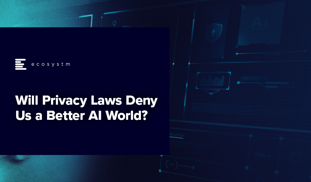 Will-Privacy-Laws-Deny-Us-a-Better-AI-World