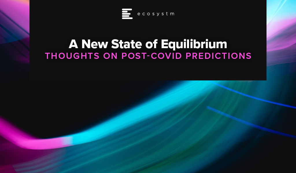A-New-State-of-Equilibrium-Thoughts-on-Post-COVID-Predictions