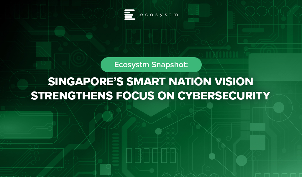 Singapore's Smart Nation Vision Strengthens Focus on Cybersecurity