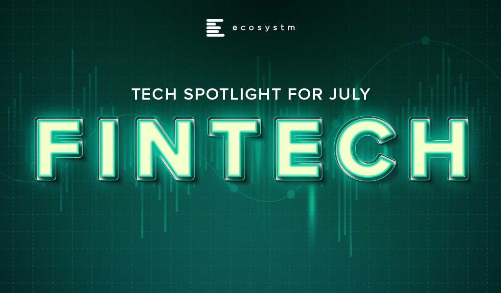 Tech Spotlight for July: Fintech