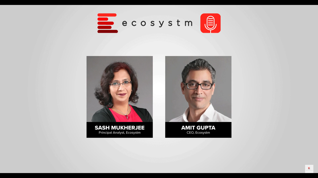 Ecosystm Podcast Episode 5 – Impact of COVID-19: Foundational Shifts in Industries