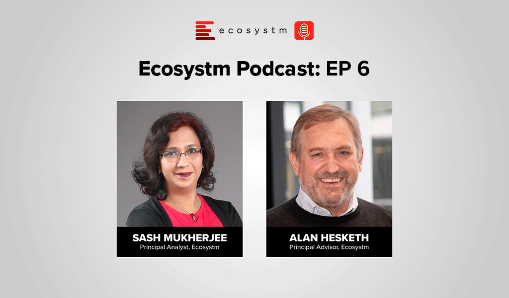 Ecosystm Podcast Episode 6 – Alan Hesketh, Managing IT Costs in the New Normal