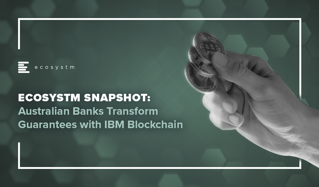 Australian Banks Transform Guarantees with IBM Blockchain