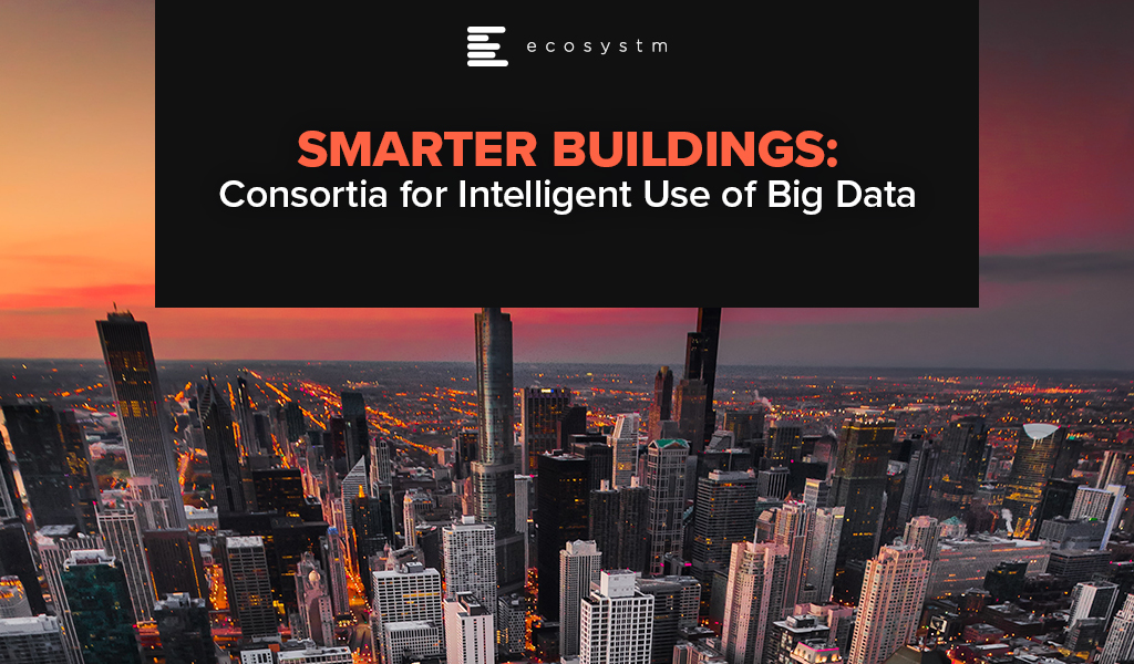 Smarter Buildings Consortia for Intelligent Use of Big Data