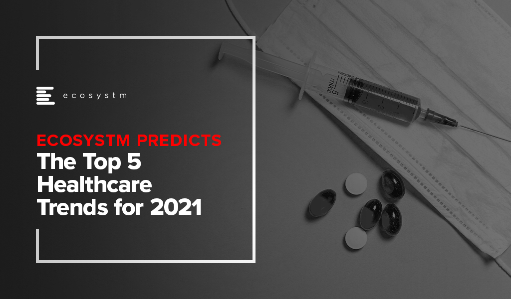 The-Top-5-Healthcare-Trends-for-2021